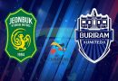 Soi kèo Jeonbuk Motors vs Buriram United, 17h00 ngày 21/05