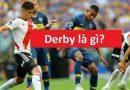 Derby là gì? Những trận Derby nổi tiếng thế giới