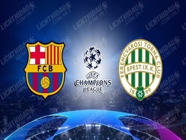nhan-dinh-barcelona-vs-ferencvaros-02h00-ngay-21-10
