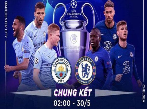 Nhận định, soi kèo Man City vs Chelsea, 02h00 ngày 30/5 - Cup C1