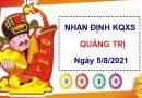 Nhận định KQXSQT ngày 5/8/2021 chốt số Quảng Trị thứ 5